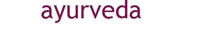 Ayurveda - das Wissen vom langen Leben